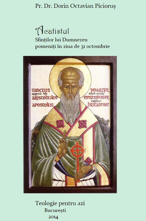 Acatistul Sfintilor pomeniti pe 31 octombrie